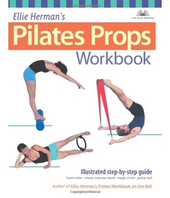 Pilates Props Workbook: Illustrated Step-by-Step Guide