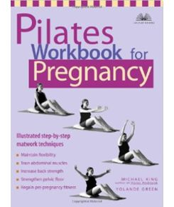 Pilates Workbook for Pregnancy: Illustrated Step-by-Step Matwork Techniques